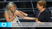 Local News Anchor Apologizes for Using Racial Slur to Describe Lady Gaga's Julie Andrews Oscar Tribute