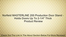 """Norfield MASTERLINE 200 Production Door Stand - Holds Doors Up To 2-1/4"""" Thick Review"""