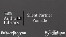 NoCopyrightSounds : Silent Partner - Pomade