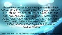 "Polaroid Universal Studio Octagon Soft Box Flash Diffuser (7"" x 7"" Screen) For The Sony Alpha NEX-C3, 7, 6, 5N, 5R, 5T, 5, 3, 3N, F3, SLT-A33, A35, A37, A55, A57, A58, A65, A77, A99, DSLR A100, A200, A230, A290, A300, A330, A350, A380, A390, A450, A500, A"