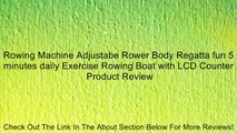 Rowing Machine Adjustabe Rower Body Regatta fun 5 minutes daily Exercise Rowing Boat with LCD Counter Review