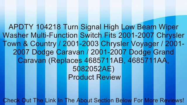 APDTY 104218 Turn Signal High Low Beam Wiper Washer Multi-Function Switch Fits 2001-2007 Chrysler Town & Country / 2001-2003 Chrysler Voyager / 2001-2007 Dodge Caravan / 2001-2007 Dodge Grand Caravan (Replaces 4685711AB, 4685711AA, 5082052AE) Review