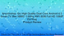 Amcctvshop 1pc High Quality Dual Core Android 4.2 Smart TV Box XBMC 1.6Ghz WIFI 8GB Full HD 1080P EU Plug Review