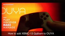 How to install XBMC-13 GOTHAM on the OUYA -|- THIS IS THE NEWEST VERSION OF GOTHAM XBMC FOR OUYA -|-