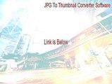 JPG To Thumbnail Converter Software Full - JPG To Thumbnail Converter Software [2015]