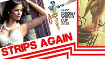 Poonam Pandey STRIPS AGAIN For World Cup 2015