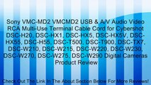 Sony VMC-MD2 VMCMD2 USB & A/V Audio Video RCA Multi-Use Terminal Cable Cord for Cybershot DSC-H20, DSC-HX1, DSC-HX5, DSC-HX5V, DSC-HX55, DSC-H55, DSC-T500, DSC-T900, DSC-TX7, DSC-W210, DSC-W215, DSC-W220, DSC-W230, DSC-W270, DSC-W275, DSC-W290 Digital Cam