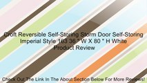 "Croft Reversible Self-Storing Storm Door Self-Storing Imperial Style 163 36 "" W X 80 "" H White Review"