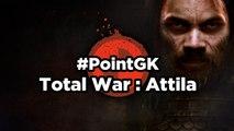 Total War : Attila - Point GK : Total War : Attila, la stratégie à grande échelle