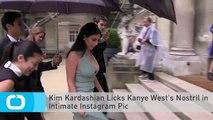 Kim Kardashian Licks Kanye West's Nostril in Intimate Instagram Pic