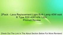 2Pack - Lava Replacement Light Bulb Lamp 40W watt R Type R20 40R14/N 120V Review