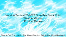 Voodoo Tactical 20-0077 Gore-Tex Black Cold Weather Gloves Review