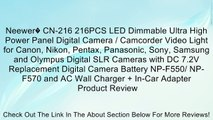 Neewer� CN-216 216PCS LED Dimmable Ultra High Power Panel Digital Camera / Camcorder Video Light for Canon, Nikon, Pentax, Panasonic, Sony, Samsung and Olympus Digital SLR Cameras with DC 7.2V Replacement Digital Camera Battery NP-F550/ NP-F570 and AC Wal