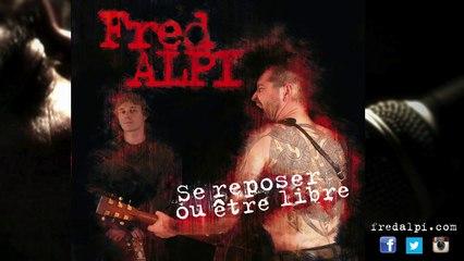 Fred Alpi - Se reposer ou être libre