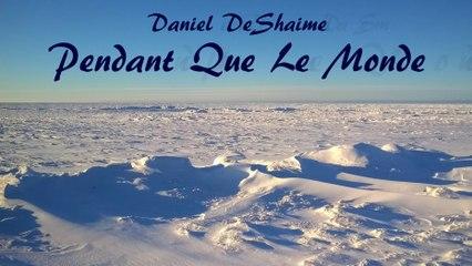 DeShaime - Pendant Que Le Monde Teaser
