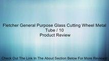 Fletcher General Purpose Glass Cutting Wheel Metal Tube 10