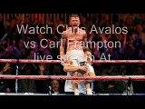 where can I watch Chris Avalos vs Carl Frampton live boxing