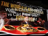 watch online boxing Chris Avalos vs Carl Frampton>>>>>>