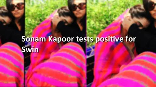 Sonam Kapoor tests positive for Swine Flu.