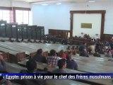 Egypte: prison à vie pour le chef des Frères musulmans