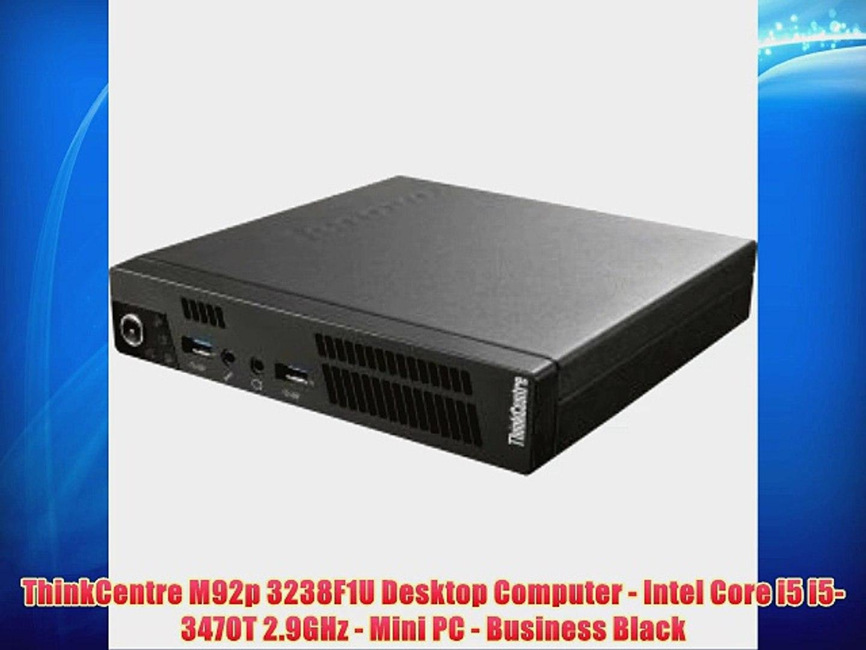 ThinkCentre M92p 3238F1U Desktop Computer - Intel Core i5 i5-3470T 2.9GHz - Mini PC - Business