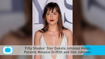 'Fifty Shades' Star Dakota Johnson Hosts SNL, Parents Melanie Griffith and Don Johnson Cameo