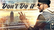 Don't Do It   Manj Musik Feat. Sarb Smooth   Full Music Video   Speed Records