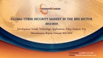 Global Cyber Security Market in the BFSI Sector- Technology, Applications, Market Size, Share, Trends, Report and Forecasts 2015-2019