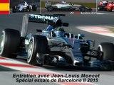 Entretien avec Jean-Louis Moncet : Spécial essais de Barcelone II 2015