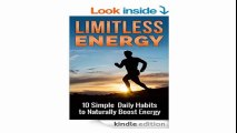 Health Limitless Energy 10 Simple Daily Habits to Naturally Boost Energy Health Improve Focus, Get Motivated