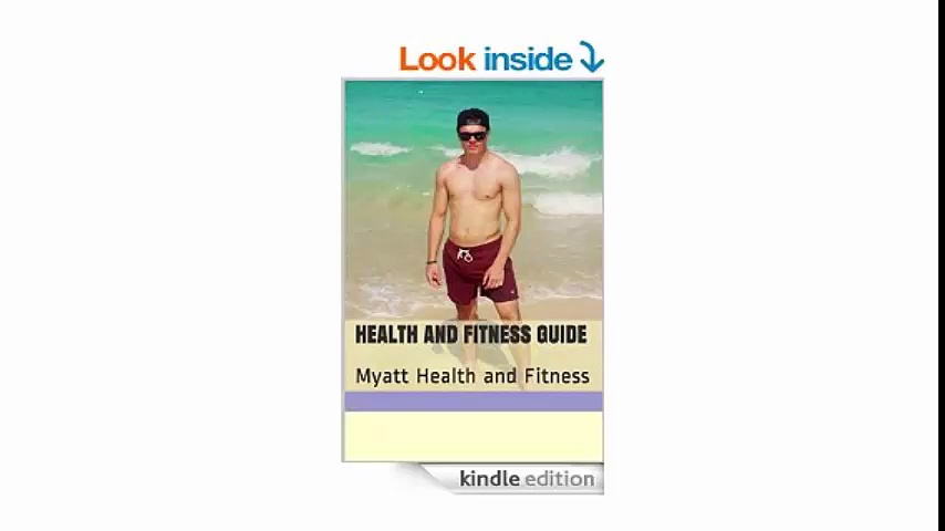 Health and Fitness Guide Myatt Health and Fitness