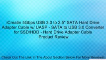"""iCreatin 5Gbps USB 3.0 to 2.5"""" SATA Hard Drive Adapter Cable w/ UASP - SATA to USB 3.0 Converter for SSD/HDD - Hard Drive Adapter Cable Review"""