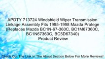 APDTY 713724 Windshield Wiper Transmission Linkage Assembly Fits 1995-1998 Mazda Protege (Replaces Mazda BC1N-67-360C, BC1M67360C, BC1N67360C, BC5D67340) Review