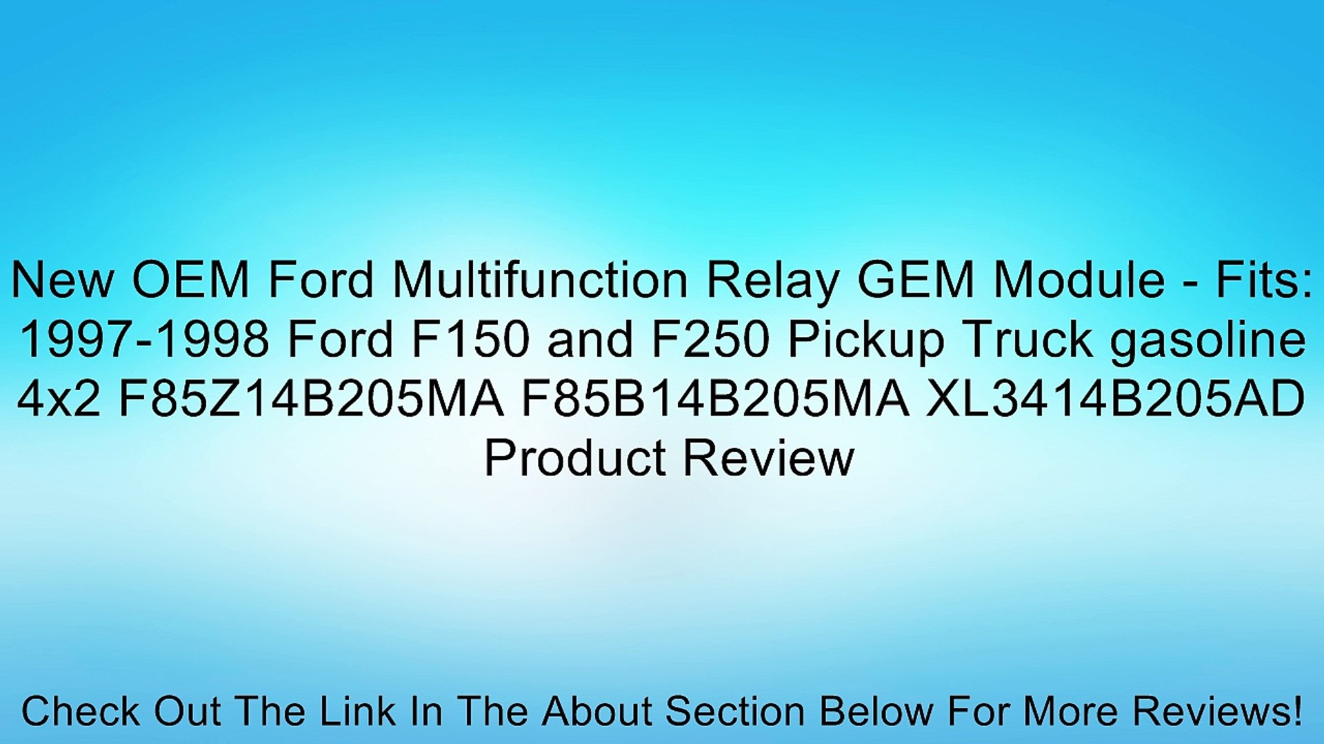 New OEM Ford Multifunction Relay GEM Module - Fits: 1997-1998 Ford F150 and  F250 Pickup Truck gasoline 4x2 F85Z14B205MA F85B14B205MA XL3414B205AD Review