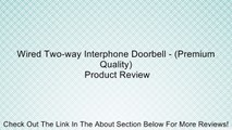 Wired Two-way Interphone Doorbell - (Premium Quality) Review