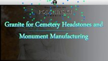 Granite for Cemetery Headstones and Monument Manufacturing