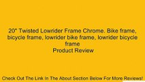 "20"" Twisted Lowrider Frame Chrome. Bike frame, bicycle frame, lowrider bike frame, lowrider bicycle frame Review"