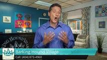 Atlanta's Barking Hound Village (404) 873-4960 by David York Outstanding 5 Star Review