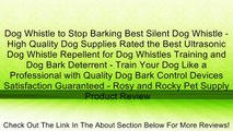 Dog Whistle to Stop Barking Best Silent Dog Whistle - High Quality Dog Supplies Rated the Best Ultrasonic Dog Whistle Repellent for Dog Whistles Training and Dog Bark Deterrent - Train Your Dog Like a Professional with Quality Dog Bark Control Devices Sat