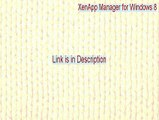 XenApp Manager for Windows 8 Download - XenApp Manager for Windows 8xenapp manager for windows 8
