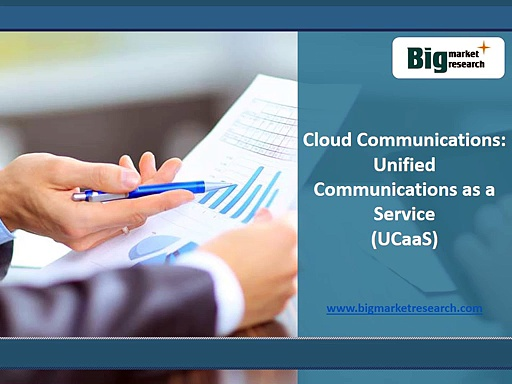 Cloud Communications Market Unified Communications as a Service (UCaaS) to 2020