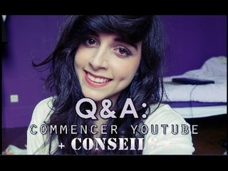 Q&A: Commencer youtube + conseils