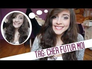 TAG: Cher futur moi / Dear future me