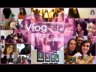 ✿ [ VLOG n° 6 ] : Paris, Évènement RYA, copines Youtubeuses ♡