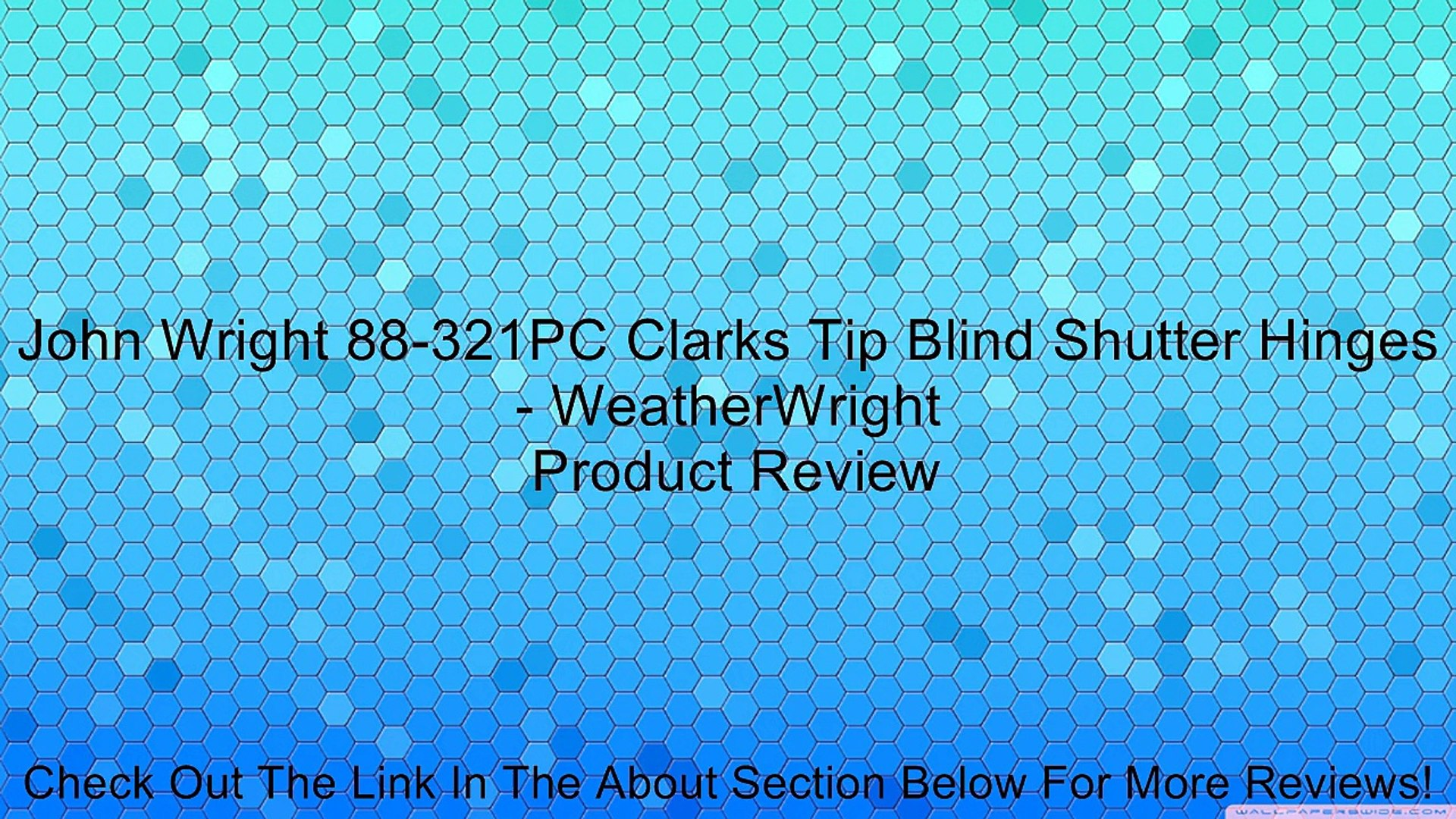 John Wright 88 321pc Clarks Tip Blind Shutter Hinges Weatherwright Review