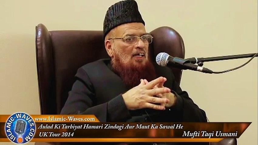 Aulad Ki Tarbiyat Hamari Zindagi Aur Maut Ka Sawal He By Mufti Taqi Usmani