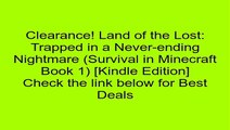 Download Land of the Lost: Trapped in a Never-ending Nightmare (Survival in Minecraft Book 1) [Kindle Edition] Review