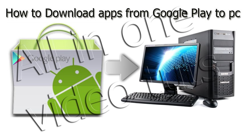 How to Download Apps from Google Play to PC - video dailymotion