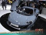 McLaren 675LT en direct du salon de Genève 2015