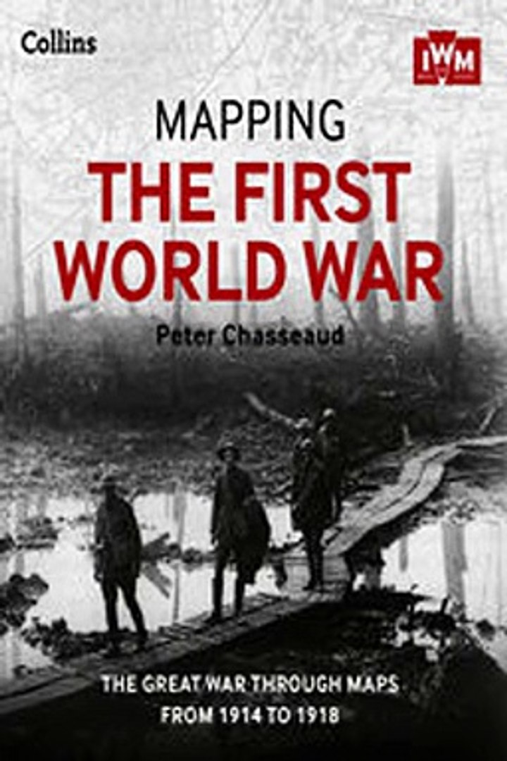 Download Mapping the First World War The Great War through maps from 1914-1918 ebook {PDF} {EPUB}
